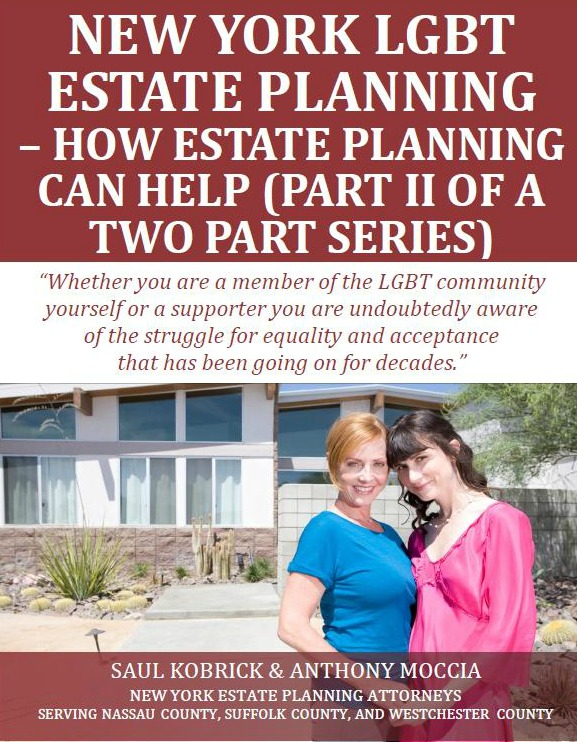 New York LGBT Estate Planning - How Estate Planning Can Help (Part II of a Two Part Series)