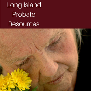 Long Island Probate Resources